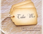 15 TAKE ME Tags ... Vintage look, Treat, Party Favor Tag, Labels, Script, Elegant