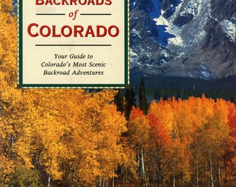 Backroads of Colorado Pictorial Discovery Adventure Guide Detailed Maps Co History+