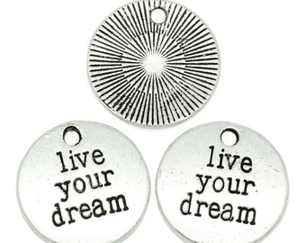 Silver Charms : 10 Antique Silver 'Live your Dream' Message Charms | Inspirational Stamped Pendants -- Lead, Nickel & Cadmium Free 119.J1J