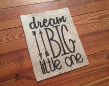 "Burlap ""Dream BIG Little One"" Nursery Decor - Baby Shower - Nursery Art Decor - Home Decor  - Baby Shower - Nursery Quotes and Sayings Signs"