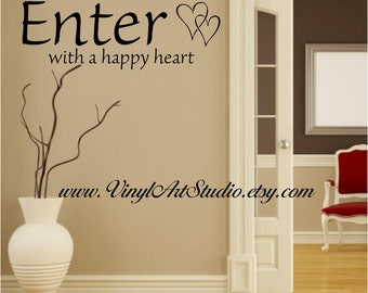 Vinyl Wall Art -  ENTER with a Happy Heart.... mltiple sizes