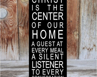 CHRIST is the Center of our home, a guest at every meal,a silent listener... wedding gift, home decor. Family. Made with vinyl lettering