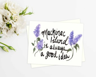 Mackinac Island is always a good idea - greeting card - Michigan - Lilacs - Watercolor - Handwritten - Notecard - Stationery - Blank Cards