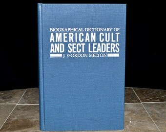 American Cult & Sect Leaders - Biographical Dictionary - Vintage Hardbound Book - Strange Religions / Occultism / Esoteric Beliefs - Melton