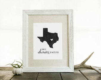 Texas — Home is wherever I'm with you 8x10 Print