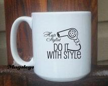 Hair Stylist Gift - 20 oz Coffee Mug - Big Mug - Coffee Mug - Extra Large Mug -  Do It With Style - Beautician - Beauty School Graduate
