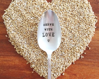 Serve With LOVE Serving Spoon - Hand Stamped Vintage - For the Kitchen - kitchen accessories, kitchen quotes, stamped utensil, hostess gift