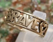 Sterling Be Brave Lover Life Ring signed LA