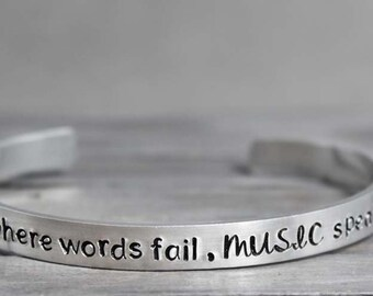 Where Words Fail Music Speaks Cuff, Music Quote Cuff,  Hand Stamped Cuff, Personal Gift Idea, Personalized Jewelry, Custom Cuff,