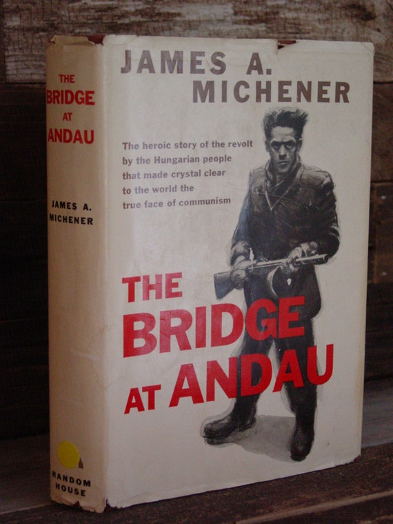 an analysis of the bridge at andau by james a michener The tall book of princesses illustrated edition the bridge at andau james a michener grade 10 winter interim assessment test answers 109 east palace robert oppenheimer and the secret city of los alamos.