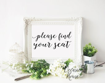 Please Find your seat wedding sign, Printable wedding signs, wedding calligraphy, 5x7, wedding seat, reception sign, Instant Download, PS01