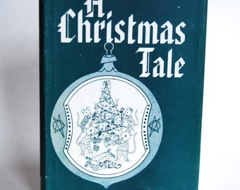 Vintage Children's Book, A Christmas Tale, Stated First Edition