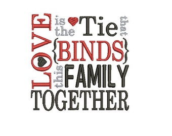 Machine Embroidery Design Instant Download - Love is the Tie that Binds Family Together