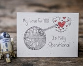 My Love For YOU Is Fully Operational - Star Wars Valentine's Day Card - Anniversary Card - Death Star Card - I Love You Card - Blank Inside