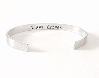 I am enough - inside cuff bracelet inspirational stamped message  - Hand stamped Bracelet