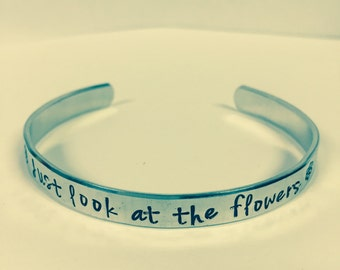 The Walking Dead/Just look at the flowers/zombie/twd/hand stamped aluminum cuff bracelet