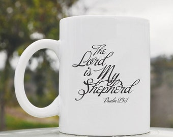 Slap-Art™ The Lord Is My Shepherd Psalm 23:1. 11oz coffee mug cup