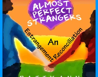 Estrangement Reconcilliation ~ Almost Perfect Strangers Once Again Reunite