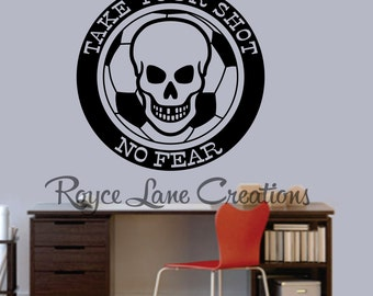 Soccer Decal Take Your Shot -No Fear Soccer Wall Decal for Boys Room B39 Teen Boy Bedroom Teen Room Decor Soccer Decal - Soccer Decor