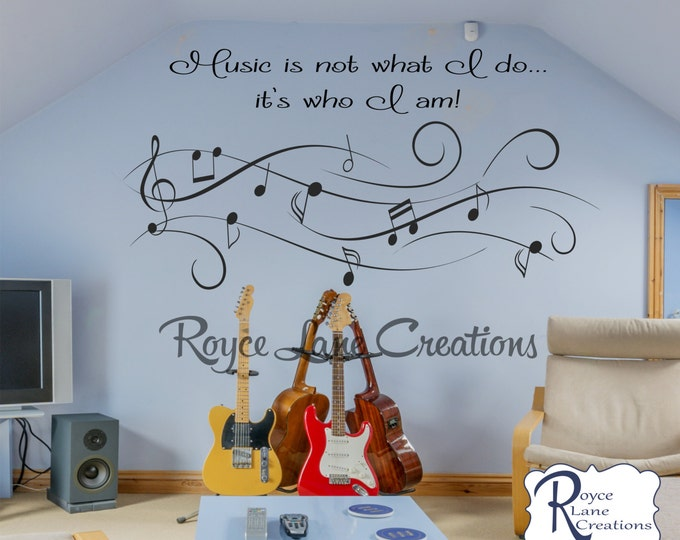 Music Wall Decal-Music is Not What I Do...it's Who I Am Music Art Vinyl Music Wall Decal- Music Decor