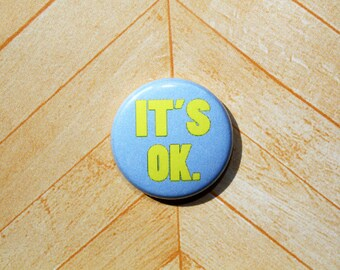 It's OK- One Inch Pinback Button