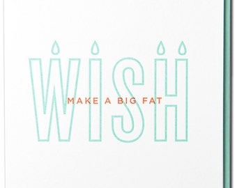Make a Big Fat Wish Letterpressed Birthday Card