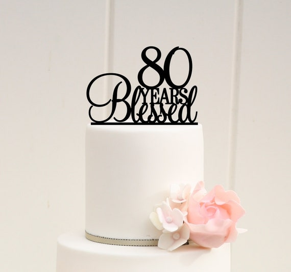 80 Years Blessed Cake Topper 80th Birthday by ...