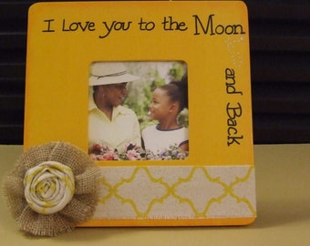 "Picture frame with phrase, ""I Love You to the Moon and Back"" Golden yellow frame for Mom Grandma Baby girl frames Newborn frame Baby shower"