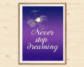 Never stop dreaming Disney Quote Wall Art Watercolor Art Print Nursery Print Handmade Art Print Modern Digital art