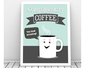 Coffee Art, Instant Download Art, Complimentary Coffee Sign, Coffee Artwork, Coffee Poster, Coffee Art, Office Art, Funny Coffee Sign,