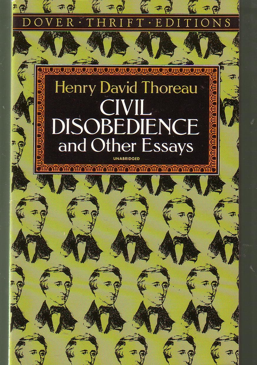 civil disobedience and other essays civil disobedience and other essays collected essays of henry david