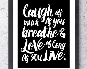 Laugh As Much As You Breathe Inspirational Art. Love Print. Valentines Day, Anniversary, Wedding Gift. Typographic Art. Wall Art.