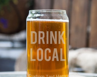 Drink Local Typography Customizable Etched Glassware Beer Can Glass Barware Gift