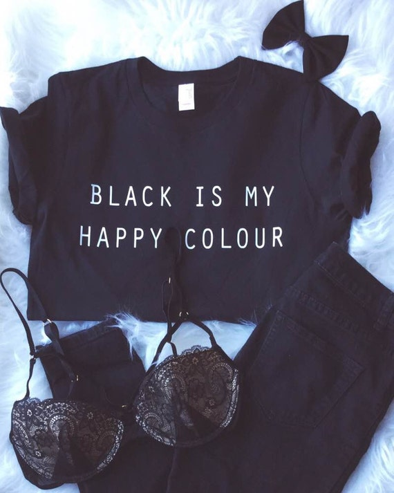 black is my happy colour tshirt tumblr blogger instagram happy. Black Bedroom Furniture Sets. Home Design Ideas