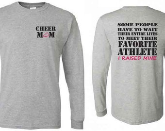 Cheer mom shirt.  Favorite athlete.  Long sleeve in white or gray.