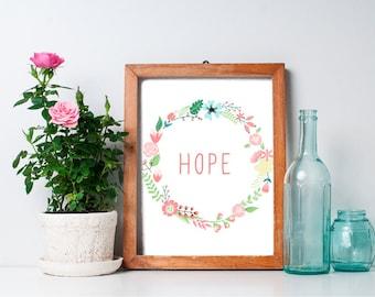 75% OFF SALE - Inspirational Print - 8x10 Hope, Printable Art, Home Wall Decor, Inspirational Quotes, Floral Wreath, Printable Wall Art