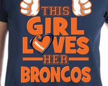 This Girl Loves Her Broncos T-Shirt