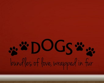 dogs bundles of love wrapped in fur wall vinyl decal sticker love puppy puppies