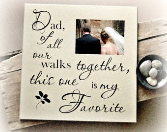 Wedding Frame for Dad, Frame for Father of the Bride, Dad of all the Walks Wedding Frame, Father of the Bride Gift Ideas, Frame for Dad