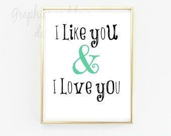 I like you and I love you Instant Download art print multiple sizes