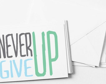 Digital Greeting Card, Never Give Up, Instant Download