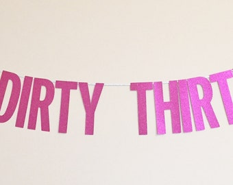 Dirty Thirty Banner, Martini Banner, Birthday Banner, Photobooth Prop