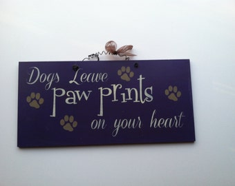 Dogs Leave Paw Prints On Our Hearts Wood Sign ~ Dog Lovers Sign,  Dog Memorial Gift ~