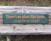 There's no place like home, ... except for our camper!  Painted wood sign for wall decor.