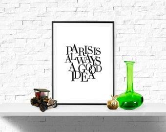 Paris print, Paris is Always a Good Idea, French quote print, Paris Quote Print, Inspirational Quote