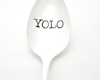 YOLO hand stamped spoon. You Only Live Once. Milk & Honey brand stamped silverware