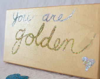 "Glitter Art Painting Quote on Canvas, You are Golden, 6""x12"""