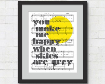"You Make Me Happy When Skies Are Grey Typographic Print - 8x10"" or 11x14"" You Are My Sunshine Lyrics on Sheet Music Wall Art Print :Under 20"
