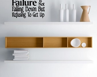 inspirational quotes word art home decor Wall Art Vinyl Decal Failure is not falling down but refusing to get up