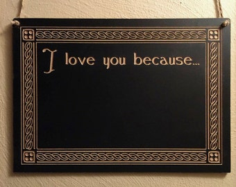 """Engraved """"I love you because..."""" Chalkboard Sign"""